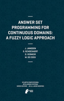 Janssen, Jeroen - Answer Set Programming for Continuous Domains: A Fuzzy Logic Approach, ebook