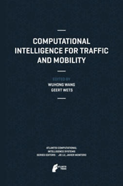 Wang, Wuhong - Computational Intelligence for Traffic and Mobility, ebook