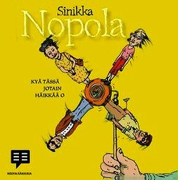 Nopola, Sinikka - Kyä tässä jotain häikkää o, äänikirja
