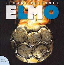 Peltonen, Juhani - Elmo, äänikirja