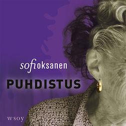 Oksanen, Sofi - Puhdistus, audiobook