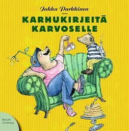 Parkkinen, Jukka - Karhukirjeitä Karvoselle: Karhukirjeitä 1, äänikirja