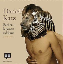 Katz, Daniel - Berberileijonan rakkaus ja muita tarinoita, äänikirja
