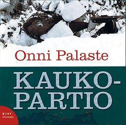 Palaste, Onni - Kaukopartio, audiobook