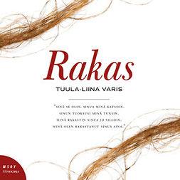 Varis, Tuula-Liina - Rakas, äänikirja