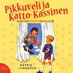 Lindgren, Astrid - Pikkuveli ja Katto-Kassinen, äänikirja