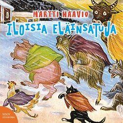 Haavio, Martti - Iloisia eläinsatuja, äänikirja
