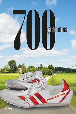 Kyrö, Tuomas - 700 grammaa, ebook