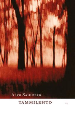 Sahlberg, Asko - Tammilehto, ebook