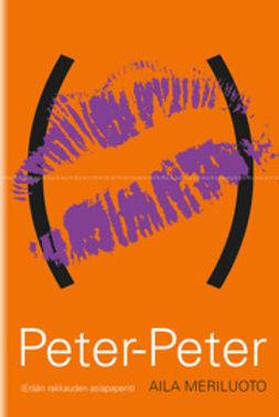 Meriluoto, Aila - Peter-Peter, e-kirja