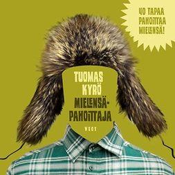 Kyrö, Tuomas - Mielensäpahoittaja, äänikirja