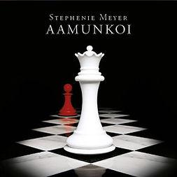 Meyer, Stephenie - Aamunkoi, audiobook