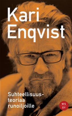 Enqvist, Kari - Suhteellisuusteoriaa runoilijoille, ebook