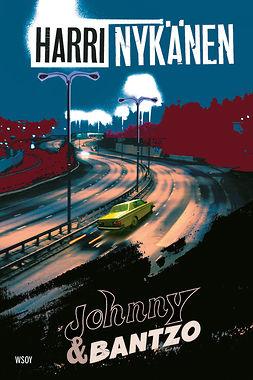 Nykänen, Harri - Johnny & Bantzo, e-kirja