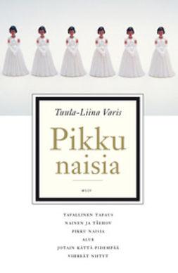 Varis, Tuula-Liina - Pikku naisia, e-kirja