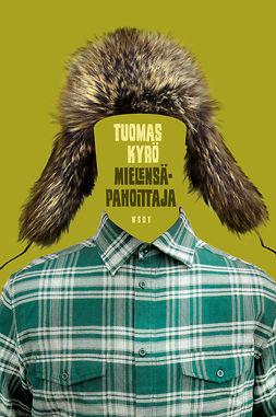 Kyrö, Tuomas - Mielensäpahoittaja, e-kirja