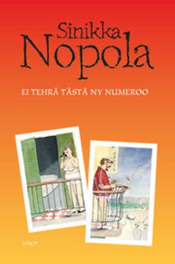 Nopola, Sinikka - Ei tehrä tästä ny numeroo, ebook