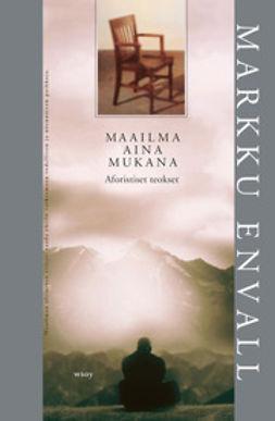 Envall, Markku - Maailma aina mukana, e-bok