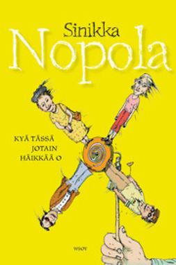 Nopola, Sinikka - Kyä tässä jotain häikkää o, ebook