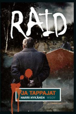 Nykänen, Harri - Raid ja tappajat, ebook