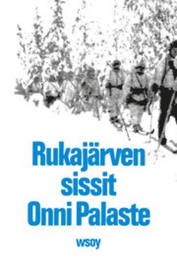 Palaste, Onni - Rukajärven sissit, ebook