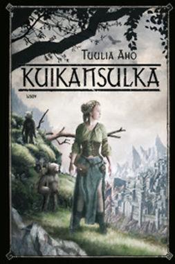 Aho, Tuulia - Kuikansulka, ebook