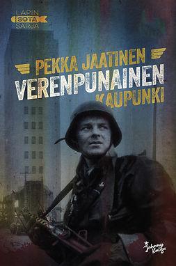 Jaatinen, Pekka - Verenpunainen kaupunki: Lapin sota 4, e-bok