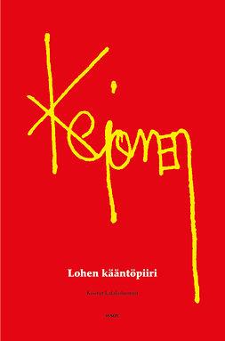 Kejonen, Pekka - Lohen kääntöpiiri: Kootut kalakolumnit, ebook