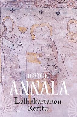 Annala, Orvokki - Lallinkartanon Kerttu, ebook