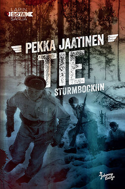 Jaatinen, Pekka - Tie Sturmbockiin: Lapin sota 3, e-kirja