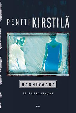Kirstilä, Pentti - Hanhivaara ja saalistajat, ebook