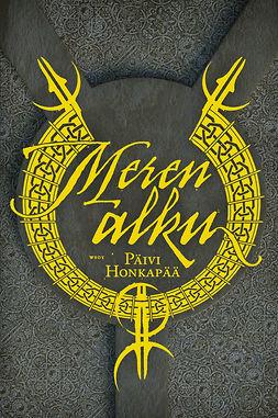Honkapää, Päivi - Meren alku, ebook