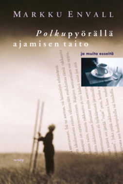 Envall, Markku - Polkupyörällä ajamisen taito ja muita esseitä, e-kirja