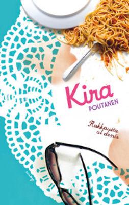 Poutanen, Kira - Rakkautta al dente, ebook