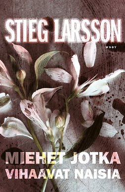 Larsson, Stieg - Miehet jotka vihaavat naisia: Millenium I, e-kirja