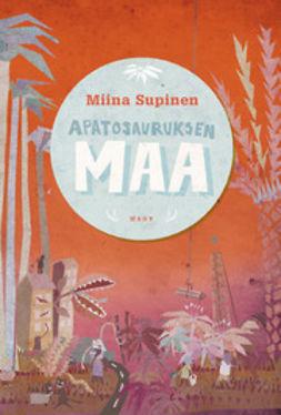 Supinen, Miina - Apatosauruksen maa, e-kirja