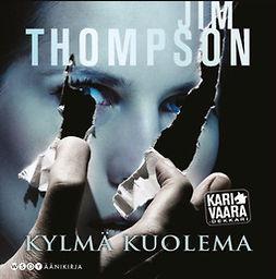 Thompson, Jim - Kylmä kuolema, äänikirja