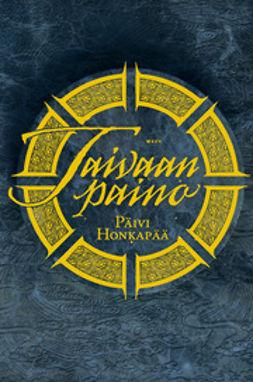 Honkapää, Päivi - Taivaan paino, ebook