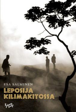 Salminen, Esa - Leposija Kilimakitossa, e-bok