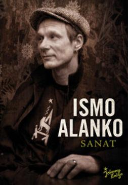 Alanko, Ismo - Sanat, ebook