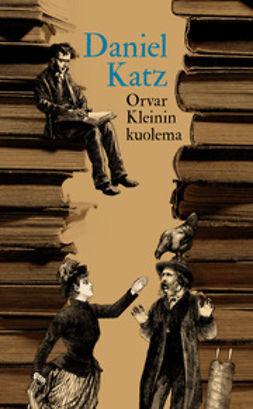 Katz, Daniel - Orvar Kleinin kuolema, e-kirja