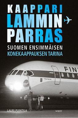 Puintila, Lauri - Kaappari Lamminparras: Suomen ensimmäisen konekaappauksen tarina, e-bok