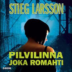 Larsson, Stieg - Pilvilinna joka romahti, äänikirja