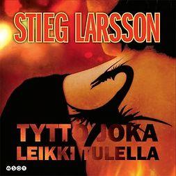 Larsson, Stieg - Tyttö joka leikki tulella, äänikirja