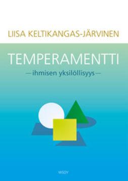 Keltikangas-Järvinen, Liisa - Temperamentti - ihmisen yksilöllisyys, e-kirja