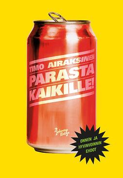 Airaksinen, Timo - Parasta kaikille!: Onnen ja hyvinvoinnin ehdot, e-kirja