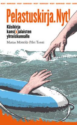 Möttölä, Matias - Pelastuskirja.: Nyt! Käsikirja kans(s)alaisten yhteiskunnalle, e-kirja