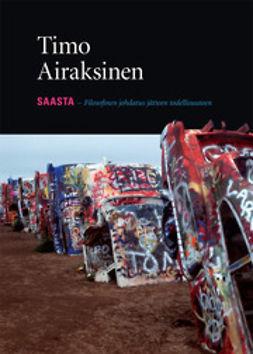 Airaksinen, Timo - Saasta: Filosofinen johdatus jätteen todellisuuteen, e-bok