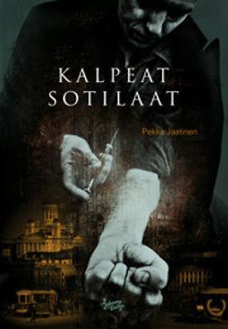 Jaatinen, Pekka - Kalpeat sotilaat, e-kirja