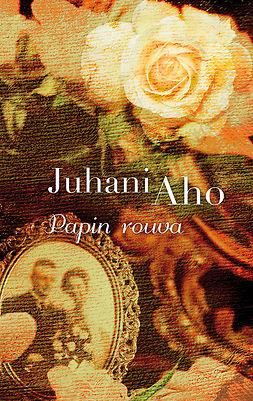 Aho, Juhani - Papin rouva, ebook